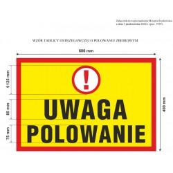 TABLICA UWAGA POLOWANIE 40X60 PCV